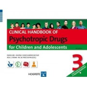 Clinical Handbook of Psychotropic Drugs for Children & Adolescents 2015 by Dean Elbe