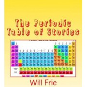 The Periodic Table of Stories by Will Frie