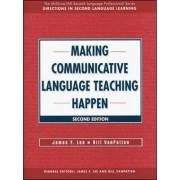 Making Communicative Language Teaching Happen by James F. Lee