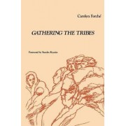 Gathering the Tribes by Carolyn Forche