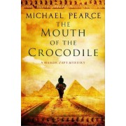 The Mouth of the Crocodile: A Mamur Zapt Mystery Set in Pre-World War I Egypt by Michael Pearce