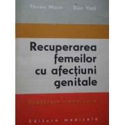 Recuperarea Femeilor Cu Afectiuni Genitale Explorare-evaluare - Florea Marin Dan Vinti
