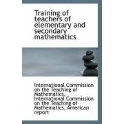 Training of Teachers of Elementary and Secondary Mathematics by Commission on the Teaching of Mathematic