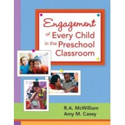Engagement of Every Child in the Preschool Classroom by Amy M. Casey