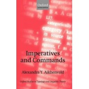 Imperatives and Commands by Distinguished Professor Australian Laureate Fellow and Director of the Language and Culture Research Centre Alexandra Y Aikhenvald