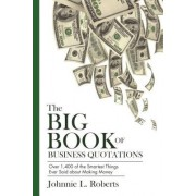 The Big Book of Business Quotations: Thousands of Thoughts from the World's Most Successful Men and Women