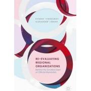 Re-Evaluating Regional Organizations by Evgeny Vinokurov