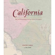 California: Mapping the Golden State Through History by Ray Jones