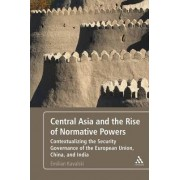 Central Asia and the Rise of Normative Powers by Assoc. Prof. Emilian Kavalski