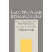 Electroweak Interactions by Peter Renton