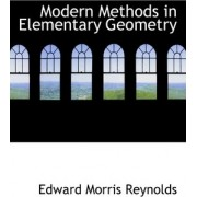 Modern Methods in Elementary Geometry by Edward Morris Reynolds