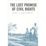 The Lost Promise of Civil Rights by Risa L. Goluboff