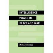 Intelligence Power in Peace and War by Michael Herman