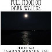 Full Moon on Dark Waters by Huruma Eamonn Monson Sac