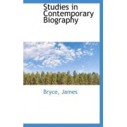 Studies in Contemporary Biography by Bryce James