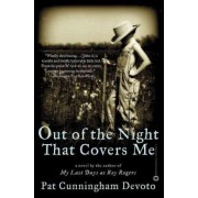 Out of the Night That Covers Me by Pat Cunningham Devoto