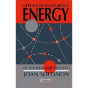 Getting to Know About Energy in Schools and Society by Joan Solomon