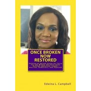 Once Broken Now Restored: For the Woman Who Have Been Defiled, Rejected, Abused and Cheated on