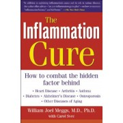 The Inflammation Cure: Simple Steps for Reversing Heart Disease, Arthritis, Diabetes, Asthma, Alzheimer's Disease, Osteoporosis, Other Diseas, Paperback