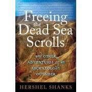Freeing the Dead Sea Scrolls by Hershel Shanks