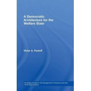 A Democratic Architecture for the Welfare State by Victor A. Pestoff