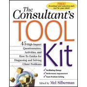 The Consultant's Toolkit: High-Impact Questionnaires, Activities and How-To Guides for Diagnosing and Solving Client Problems