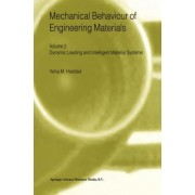 Mechanical Behaviour of Engineering Materials: Dynamic Loading and Intelligent Material Systems Volume 2 by Y. M. Haddad