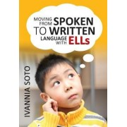 Moving from Spoken to Written Language with ELLs by Ivannia Soto