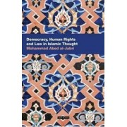 Democracy, Human Rights and Law in Islamic Thought by Mohammad Abed Al-jabri