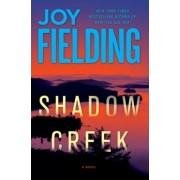 Shadow Creek by Joy Fielding