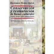 Diccionario tecnico Akal de conservacion y restauracion de bienes culturales / Akal Dictionary Preservation and Restoration of Cultural Property by Celia Martinez Cabetas