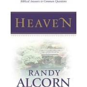 Heaven: Biblical Answers to Common Questions (Booklet) by Randy Alcorn