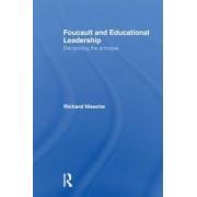 Foucault and Educational Leadership by Richard Niesche