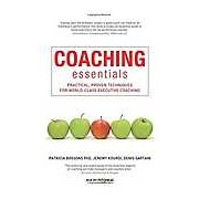 Coaching Essentials: Practical Proven Techniques for World-class Executive Coaching