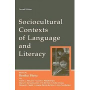 Sociocultural Contexts of Language and Literacy by Bertha Paerez