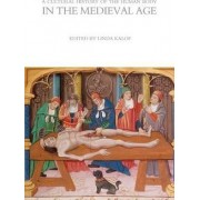 A Cultural History of the Human Body in the Medieval Age by Linda Kalof