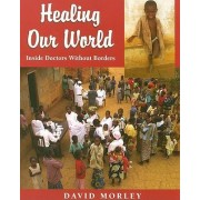 Healing Our World by Former Professor of Tropical Child Health David Morley