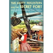 The Happy Hollisters and the Secret Fort by Jerry West