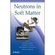 Neutrons in Soft Matter by Toyoko Imae