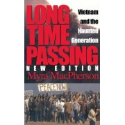 Long Time Passing, New Edition by Myra MacPherson