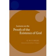 Hegel: Lectures on the Proofs of the Existence of God by Hegel