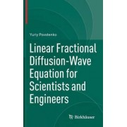 Linear Fractional Diffusion-Wave Equation for Scientists and Engineers 2015 by Yuriy Povstenko