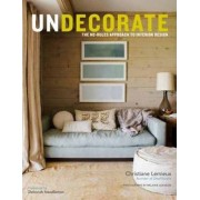 Undecorate by Christiane Lemieux