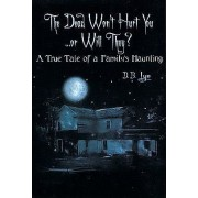 The Dead Won't Hurt You...or Will They? by D. B. Lyn