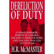 Dereliction of Duty by H. R. McMaster