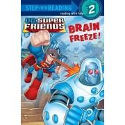 DC Super Friends: Brain Freeze! by J E Bright