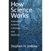 How Science Works by Stephen H. Jenkins