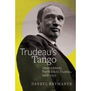 Trudeau's Tango: Alberta Meets Pierre Elliott Trudeau, 1968-1972