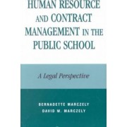 Human Resource and Contract Management in the Public School by Bernadette Marczely