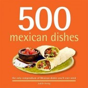 500 Mexican Dishes by Judith Fertig